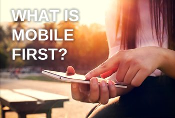 What is mobile first?