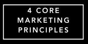 Four Core Marketing Principles